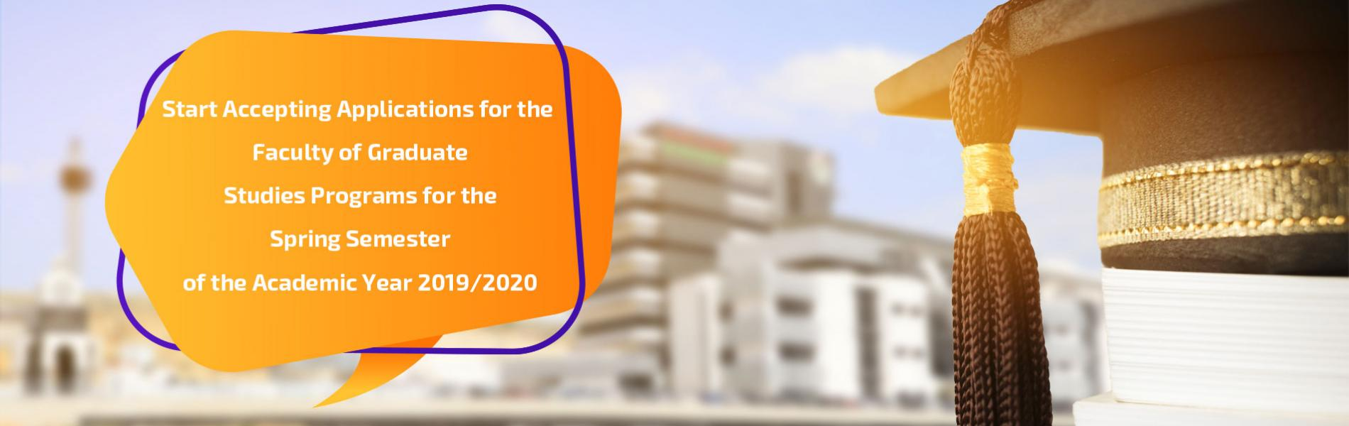 Announcement: Start Accepting Applications for the Faculty of Graduate Studies Programs for the Spring Semester of the Academic Year 2019/2020
